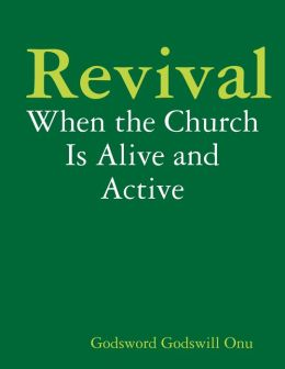 Revival: When the Church Is Alive and Active