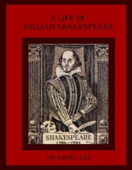 A Life of William Shakespeare (Illustrated)
