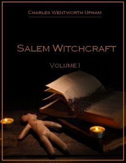 Salem Witchcraft : Volume I (Illustrated)