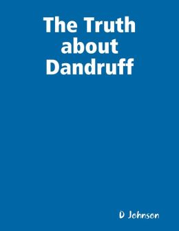 The Truth About Dandruff