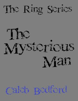 The Ring Series: The Mysterious Man