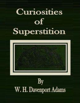 Curiosities of Superstition