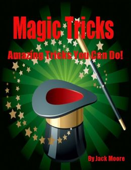 Magic Tricks - Amazing Tricks You Can Do!