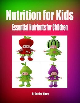 Nutrition for Kids - Essential Nutrients for Children