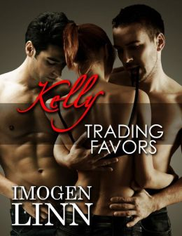 Kelly, Trading Favors (MFM Menage Erotica)