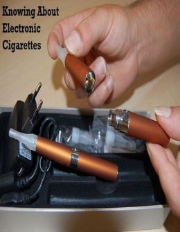 Knowing About Electronic Cigarettes