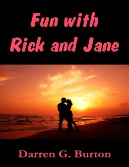 Fun with Rick and Jane