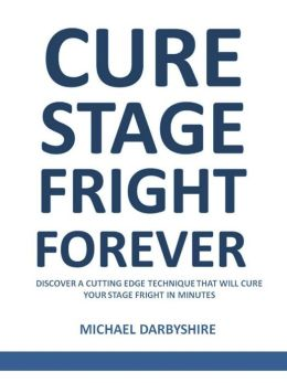 Cure Stage Fright Forever