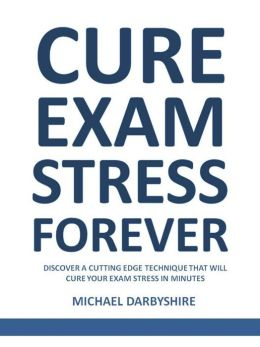 Cure Exam Stress Forever