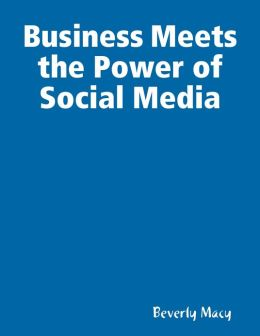Business Meets the Power of Social Media