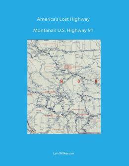 America's Lost Highway: Montana's U.S. Highway 91