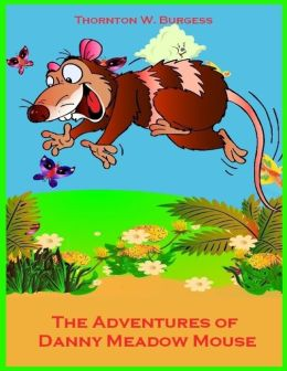 The Adventures of Danny Meadow Mouse (Illustrated)