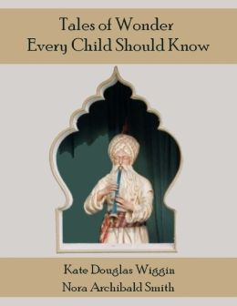 Tales of Wonder Every Child Should Know (Illustrated)