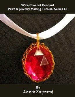 Wire Crochet Pendant: Wire & Jewelry Making Tutorial Series L1