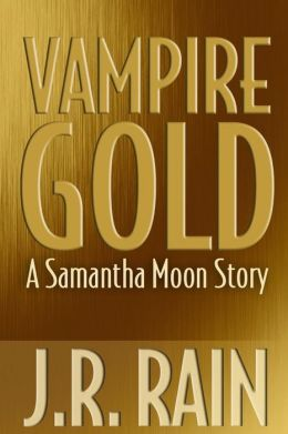 Vampire Gold: A Samantha Moon Story