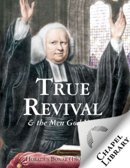 True Revivals and the Men God Uses
