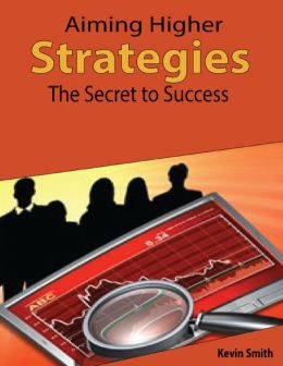 Aiming Higher Strategies: The Secret to Success