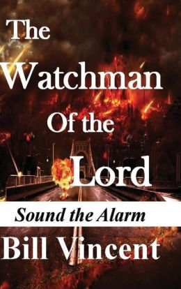 The Watchman of the Lord: Sound the Alarm