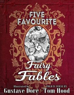 Five Favorite Fairy Fables: Illustrated