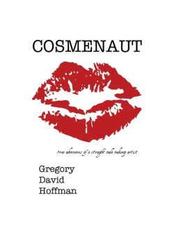 COSMENAUT: True Adventures of a Straight Male Makeup Artist