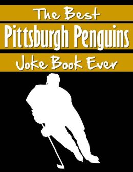 The Best Pittsburgh Penguins Joke Book Ever