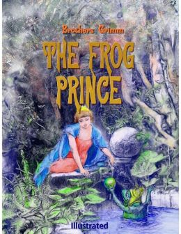 The Frog Prince (Illustrated)