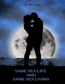 Sane Sex Life and Sane Sex Living (Illustrated)