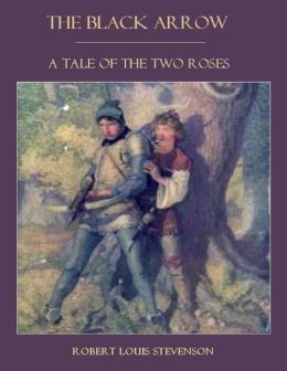 The Black Arrow : A Tale of the Two Roses (Illustrated)