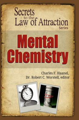 Mental Chemistry - Secrets to the Law of Attraction Series