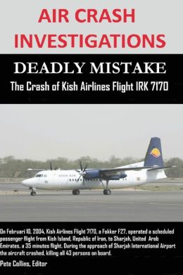 Air Crash Investigations - Deadly Mistake - The Crash of Kish Airlines Flight Irk 7170