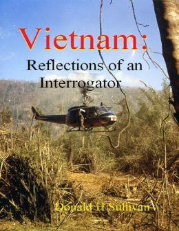 Vietnam: Reflections of an Interrogator
