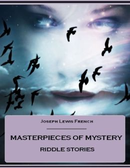 Masterpieces of Mystery : Riddle Stories (Illustrated)