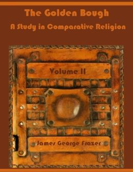 The Golden Bough : A Study in Comparative Religion, Volume II (Illustrated)