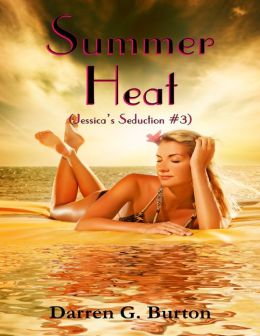 Summer Heat (Jessica's Seduction #3)