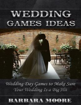 Wedding Games Ideas: Wedding Day Games to Make Sure Your Wedding Is a Big Hit