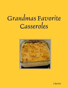 Grandmas Favorite Casseroles
