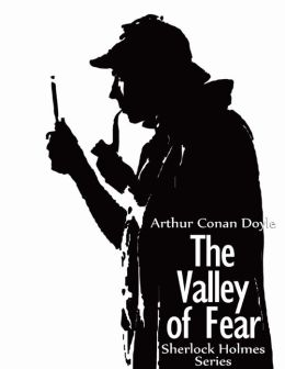 The Valley of Fear - Sherlock Holmes Series