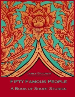 Fifty Famous People : A Book of Short Stories (Illustrated)