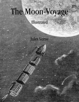 The Moon-Voyage: Illustrated