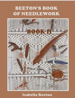Beeton's Book of Needlework : Book II (Illustrated)