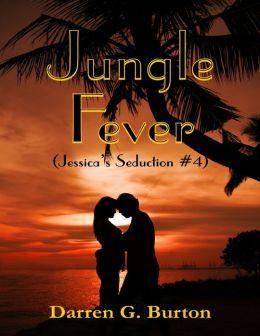 Jungle Fever (Jessica's Seduction #4)