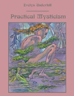 Practical Mysticism (Illustrated)