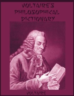Voltaire's Philosophical Dictionary (Illustrated)