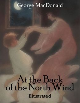 At the Back of the North Wind: Illustrated