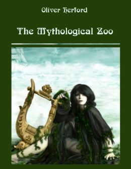 The Mythological Zoo (Illustrated)