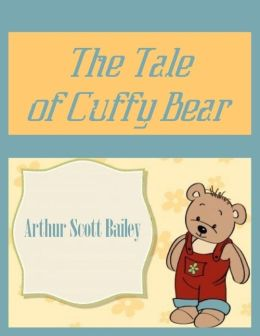 The Tale of Cuffy Bear (Illustrated)
