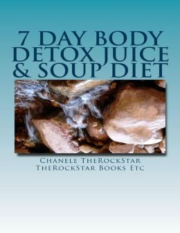7 Day Body Detox Juice & Soup Diet