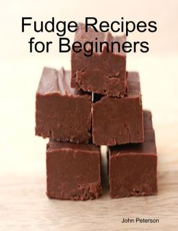 Fudge Recipes for Beginners