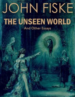 The Unseen World: And Other Essays