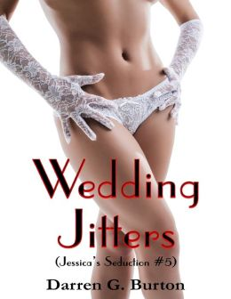 Wedding Jitters: (Jessica's Seduction #5)